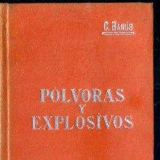 Libros antiguos: MANUALES SOLER Nº 15 : BANÚS - PÓLVORAS Y EXPLOSIVOS. Lote 262254385