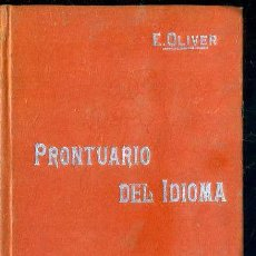 Libros antiguos: MANUALES SOLER Nº 56 : OLIVER - PRONTUARIO DEL IDIOMA - BARBARISMOS, SOLECISMOS, HOMÓNIMOS, ETC.. Lote 50699679