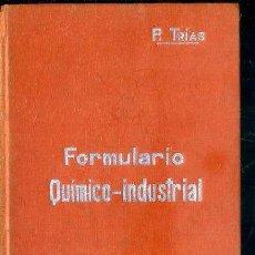 Libros antiguos: MANUALES SOLER Nº 37 : TRIAS - FORMULARIO QUÍMICO INDUSTRIAL. Lote 50699857