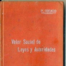 Libros antiguos: MANUALES SOLER Nº 38 : DORADO - VALOR SOCIAL DE LEYES Y AUTORIDADES. Lote 50699954