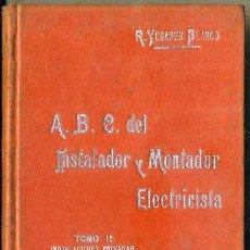 Libros antiguos: MANUALES SOLER Nº 42 : YESARES BLANCO - ABC DEL INSTALADOR Y MONTADOR ELECTRICISTA TOMO I. Lote 50700032