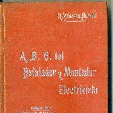 Libros antiguos: MANUALES SOLER Nº 43 : YESARES BLANCO - ABC DEL INSTALADOR Y MONTADOR ELECTRICISTA TOMO 2. Lote 50700138
