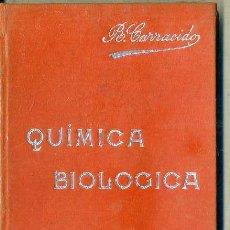 Libros antiguos: MANUALES SOLER Nº 22 : CARRACIDO . QUÍMICA BIOLOGICA. Lote 50700249