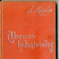 Libros antiguos: MANUALES SOLER Nº 20 : MAYLIN . ABONOS INDUSTRIALES. Lote 50700282