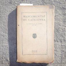 Libros antiguos: MANCOMUNITAT DE CATALUNYA. LIQUIDACIÓ DEL PRESSUPOST DE L´ANY 1920-1921 IMPRENTA CASA CARITAT.. Lote 50704113