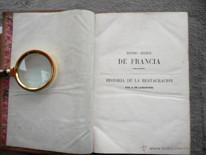 Libros antiguos: HISTORIA GENERAL DE FRANCIA. TOMO III, 1854. LA RESTAURACIÓN. A. LAMARTINE LIBRERIA ESPAÑOLA . BCN - Foto 4 - 50725982