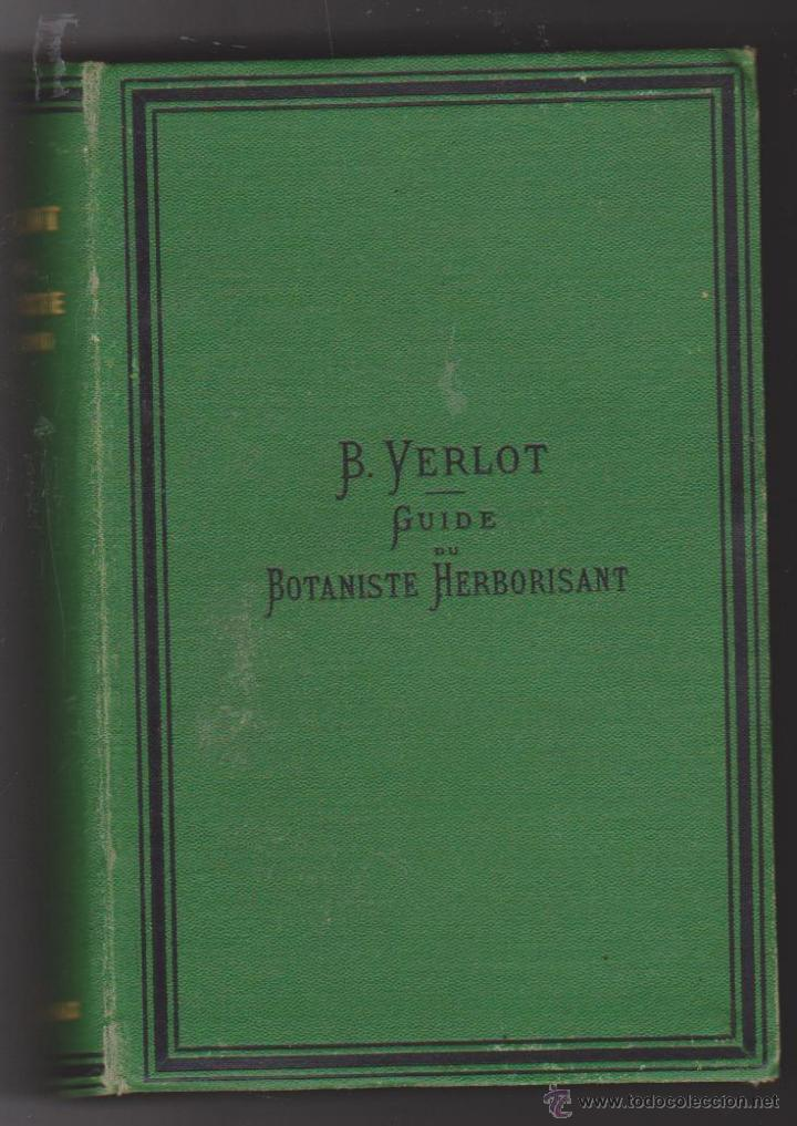 GUIDE DU BOTANISTE HERBORISANT. B. YERLOT. PARIS 1879. (Libros Antiguos, Raros y Curiosos - Otros Idiomas)