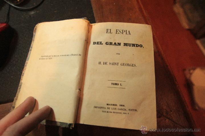 EL ESPIA DEL GRAN MUNDO H. DE SAINT GEORGES, 3 TOMOS EN 1, 1858, IMPRENTA LUIS GARCIA - (Libros Antiguos, Raros y Curiosos - Historia - Otros)