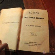 Libros antiguos: EL ESPIA DEL GRAN MUNDO H. DE SAINT GEORGES, 3 TOMOS EN 1, 1858, IMPRENTA LUIS GARCIA -. Lote 50747315
