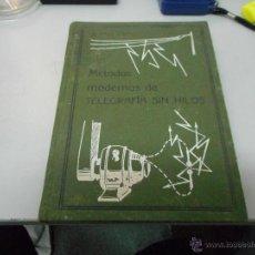 Libros antiguos: PERFECTO LIBRO DE 1917 METODOS MODERNOS DE TELEGRAFIA SIN HILOS VARIOS DESPLEGABLES LOPEZ TAPIAS. Lote 50751952