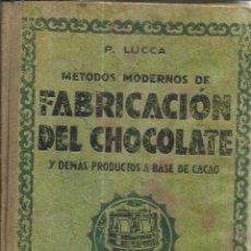 Libros antiguos: FABRICACIÓN DEL CHOCOLATE. P. LUCCA. EDITORIAL OSSÓ. BARCELONA. 1933. Lote 55810767