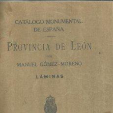 Libros antiguos: CATÁLOGO MONUMENTAL DE ESPAÑA. PROVINCIA DE LEÓN. MANUEL GÓMEZ-MORENO. LÁMINAS. MADRID. 1926. Lote 50753974