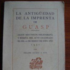 Libros antiguos: LA ANTIGÜEDAD DE LA IMPRENTA DE GUASP. POR FELIPE GUASP Y POU. PALMA DE MALLORCA, 1931.. Lote 57473728