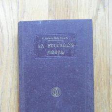 Libros antiguos: LA EDUCACION MORAL, RAMON RUIZ AMADO. Lote 50773156