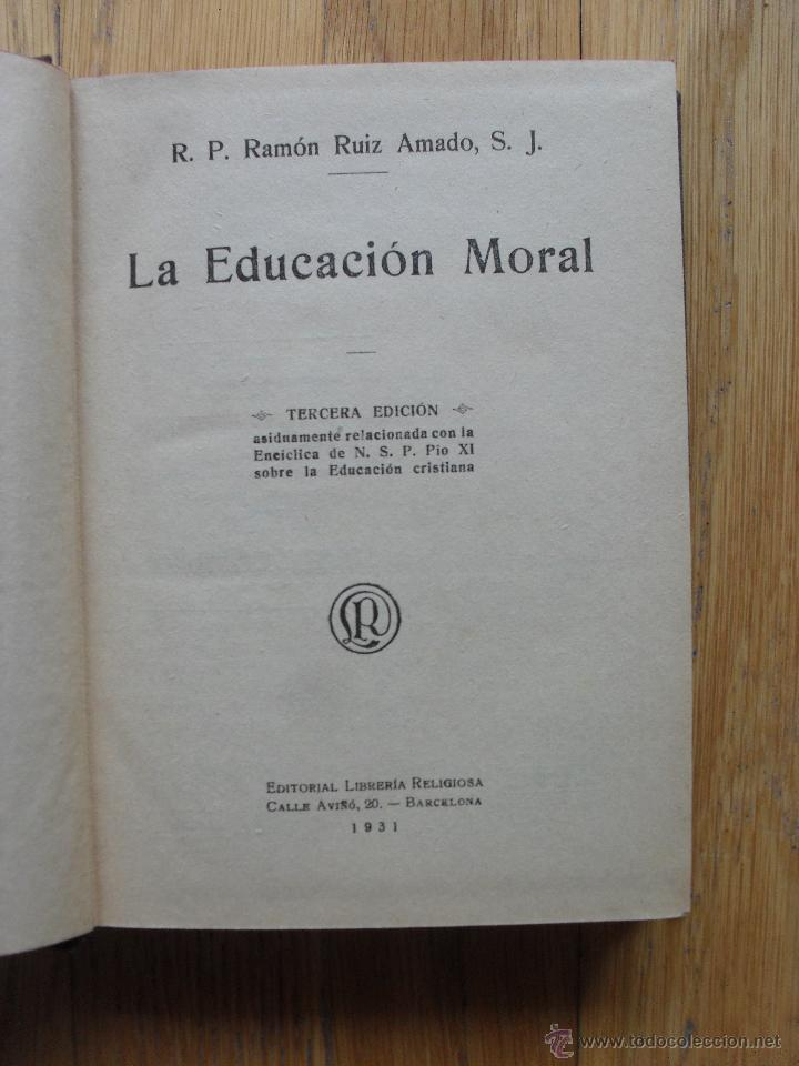 Libros antiguos: LA EDUCACION MORAL, Ramon Ruiz Amado - Foto 2 - 50773156