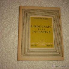 Libros antiguos: L'EDUCACIO DE LA INVENTIVA . JOAQUIM RUYRA VOL 66. BIBLIOTECA DE LA ROSA DELS VENTS. Lote 50782733