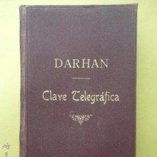 Livros antigos: CLAVE PARA ASEGURAR EL MAYOR SECRETO EN LA CORRESPONDENCIA TELEGRAFICA. DARHAN. AÑO 1899. Lote 50788869
