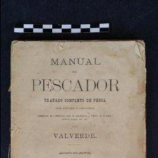 Libros antiguos: MANUAL DEL PESCADOR, TRATADO COMPLETO DE PESCA POR VALVERDE . EDITOR MANUEL SAURÍ 1879.. Lote 50808559