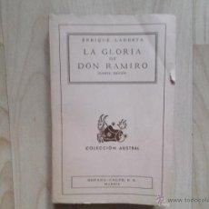 Libros antiguos: ENRIQUE LARRETA - LA GLORIA DE DON RAMIRO - 4 EDICION 1943 ESPASA CALPE MADRID COLECCION AUSTRAL. Lote 50809971