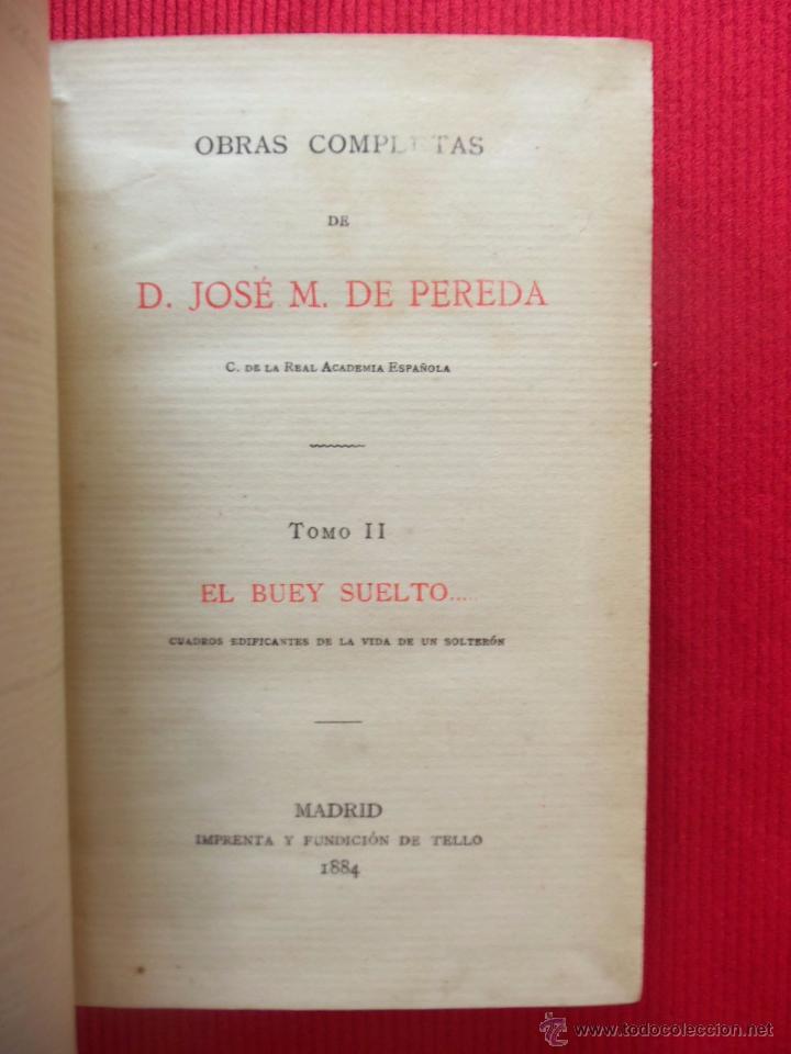 Libros antiguos: OBRAS COMPLETAS - D. JOSE M. DE PEREDA - TOMO II - EL BUEY SUELTO - Foto 3 - 50817079
