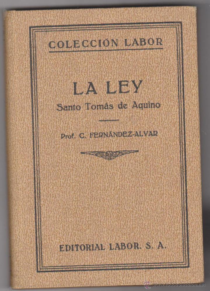LA LEY. SANTO TOMÁS DE AQUINO. PRF. FERNÁNDEZ-ALVAR. 1ª EDICIÓN LABOR 1936. (Libros Antiguos, Raros y Curiosos - Pensamiento - Otros)