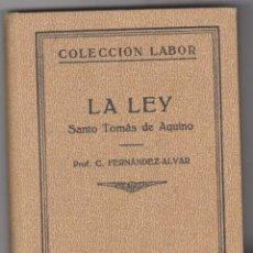 Libri antichi: LA LEY. SANTO TOMÁS DE AQUINO. PRF. FERNÁNDEZ-ALVAR. 1ª EDICIÓN LABOR 1936.. Lote 50857122