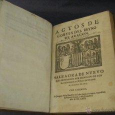 Libros antiguos: ACTOS DE CORTES DEL REYNO DE ARAGÓN HEREDEROS PEDRO LANAJA IMPRESORES ZARAGOZA AÑO 1664 SIGLO XVII. Lote 50904854
