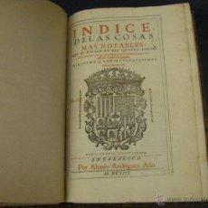 Libros antiguos: INDICE DE LAS COSAS MAS NOTABLES QUE SE HALLAN EN LAS 4 PARTES DE LOS ANNALES ARAGÓN 1604 SIGLO XVII. Lote 50904956