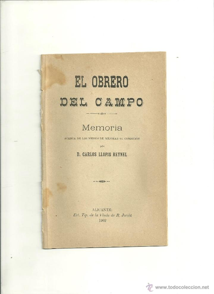 3283.- EL OBRERO DEL CAMPO-CARLOS LLOPIS REYNEL-FOLLETIN DE MUSEO EXPOSICION-ALICANTE (Libros Antiguos, Raros y Curiosos - Pensamiento - Otros)