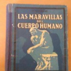 Libros antiguos: LAS MARAVILLAS DEL CUERPO HUMANO, 1932, 252 PÁGINAS, CON ILUSTRACIONES, TAPA DURA. Lote 50915454