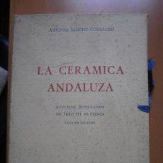 Libros antiguos: LA CERÁMICA ANDALUZA.. Lote 50915669