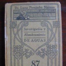 Libros antiguos: LIBRO MANUALES GALLACH Nº 87. INVESTIGACION Y ALUMBRAMIENTO DE AGUAS SUBTERRANEAS. Lote 50917929