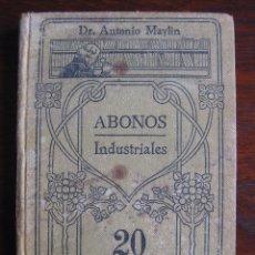 Libros antiguos: LIBRO MANUALES GALLACH Nº 20. ABONOS INDUSTRIALES. Lote 50917983
