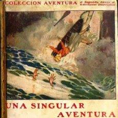 Libros antiguos: FRANCIS LYNDE : UNA SINGULAR AVENTURA (JUVENTUD 1927). Lote 50919365