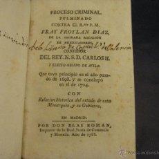 Libros antiguos: PROCESO CRIMINAL FULMINADO DE FRAY FROYLÁN DÍAZ CONFESOR DEL REY CARLOS II, MADRID 1788. Lote 50925542