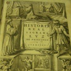 Libros antiguos: HISTORIA REAL Y SAGRADA LUZ DE PRÍNCIPES Y SÚBDITOS, 2º EDICIÓN BRUSELAS 1655, JUAN DE PALAFOX. Lote 50938966