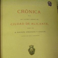 Libros antiguos: CRONICA DE LA MUY ILUSTRE Y SIEMPRE FIEL CIUDAD DE ALICANTE AÑO 1876 ORIGINAL S. XIX RAFAEL VIRAVENS. Lote 50939840