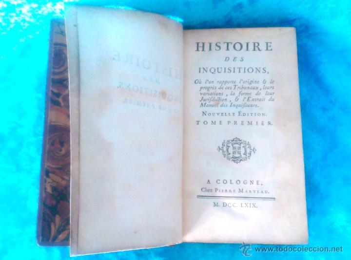 Libros antiguos: HISTOIRE DES INQUISITIONS, ABBE JACQUES MARSOLLIER 1759 (VOL 2), 1769 (VOL 1) - Foto 2 - 50942717