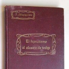 Livres anciens: EL HIPNOTISMO AL ALCANCE DE TODOS- JULIEN MAXIMILIEN- 1917 P.ORRIER EDITOR. Lote 50945719