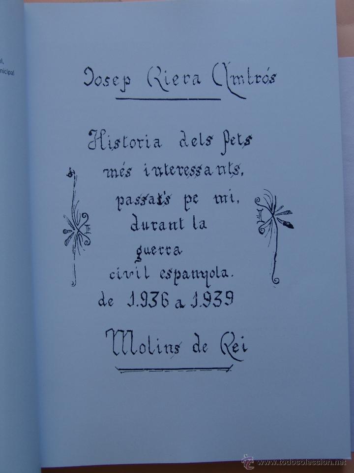 Libros antiguos: UN BIBERO A LA GUERRA JOSEP RIERA AMBROS HISTORIA DEL FETS PASAT PER MI GUERRA CIVIL MOLINS DE REI - Foto 2 - 93791758