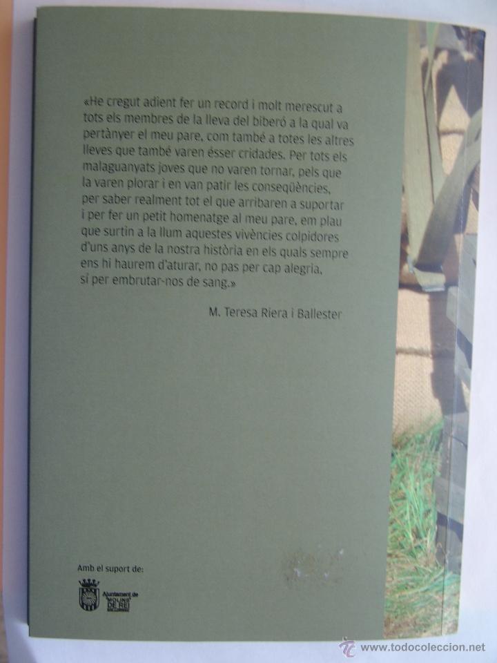 Libros antiguos: UN BIBERO A LA GUERRA JOSEP RIERA AMBROS HISTORIA DEL FETS PASAT PER MI GUERRA CIVIL MOLINS DE REI - Foto 7 - 93791758