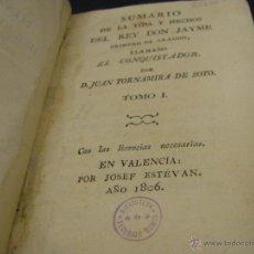Libros antiguos: SUMARIO DE LA VIDA Y HECHOS DEL REY DON JAIME I DE ARAGÓN, VALENCIA, CATALUÑA 1806. Lote 50979081