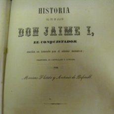 Libros antiguos: HISTORIA DEL REY DE ARAGON DON JAIME I. EL CONQUISTADOR. PRIMERA EDICIÓN VALENCIA 1848. Lote 50979775