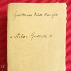 Libros antiguos: PILAR GUERRA - GUILLERMO DÍAZ-CANEJA. Lote 50991365
