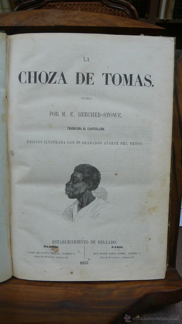 LA CHOZA DE TOMAS. M.E. BEECHER-STOWE. 1853. (Libros antiguos (hasta 1936), raros y curiosos - Literatura - Narrativa - Otros)