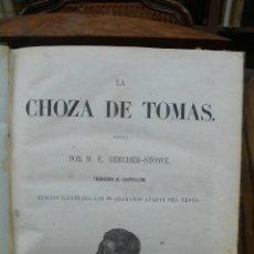 Libros antiguos: LA CHOZA DE TOMAS. M.E. BEECHER-STOWE. 1853.. Lote 51006487
