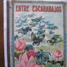 Libros antiguos: EL CANARIO Y EL JILGUERO. ENTRE ESCARABAJOS. MANUEL MARINEL-LO DIBUJOS DE RICARDO OPISSO.. Lote 51008371