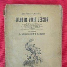 Libros antiguos: SILBA DE VARIA LECCIÓN - EL BACHILLER ALONSO DE SAN MARTÍN. Lote 51011151