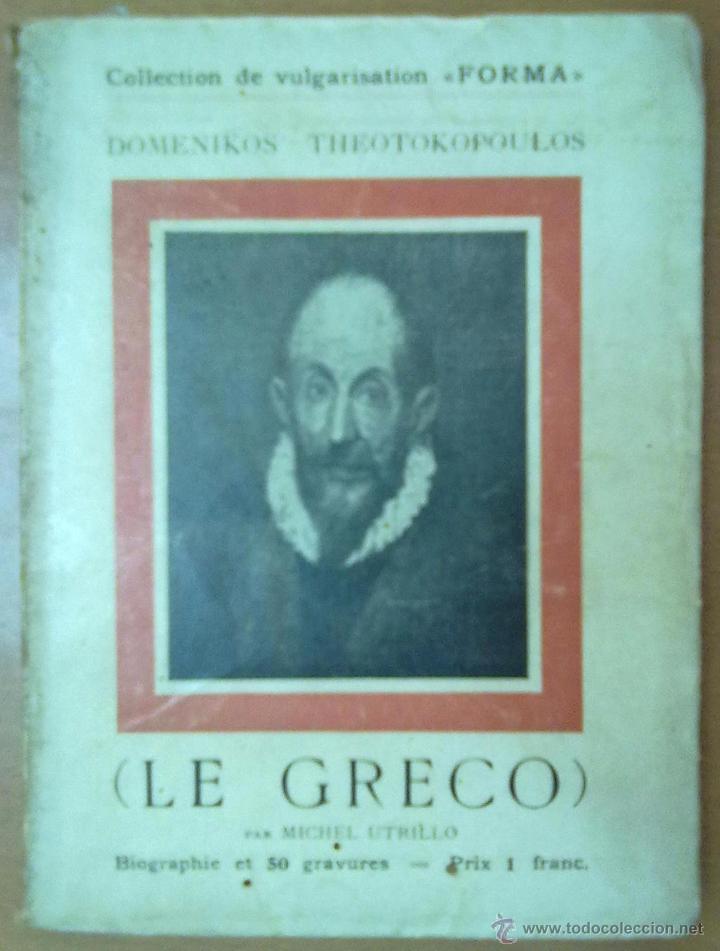 LE GRECO POR MIGUEL UTRILLO 18 PAGINAS + 50 LAMINAS TEXTO EN FRANCES (Libros Antiguos, Raros y Curiosos - Bellas artes, ocio y coleccionismo - Otros)
