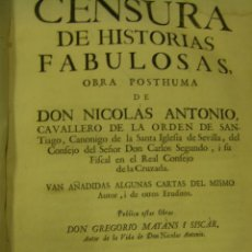 Libros antiguos: CENSURA DE HISTORIAS FABULOSAS OBRA DE DON NICOLAS ANTONIO EDITADO POR GREGORIO MAYANS VALENCIA 1742. Lote 51016727